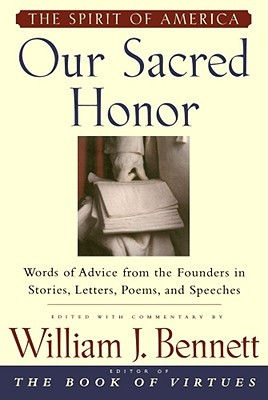Our Sacred Honor by William J. Bennett