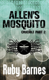 Allen's Mosquito (The Crucible Part 2)