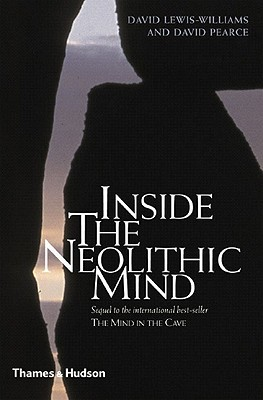 Inside the Neolithic Mind by James David Lewis-Williams