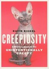Creepiosity: A Hilarious Guide to the Unintentionally Creepy