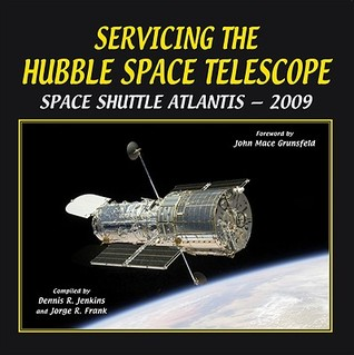 Download free Servicing the Hubble Space Telescope: Space Shuttle Atlantis - 2009 PDF by Dennis R. Jenkins, Jorge R. Frank