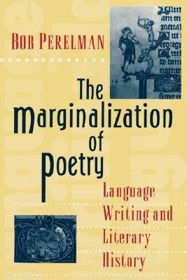 The Marginalization of Poetry: Language Writing and Literary History