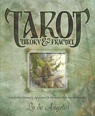 Tarot Theory & Practice by Ly de Angeles