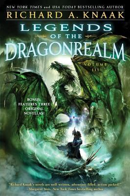 Legends of the Dragonrealm, Volume III by Richard A. Knaak