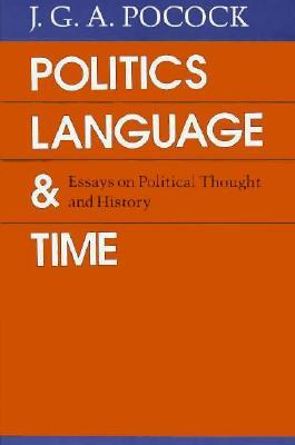 Politics, Language, and Time by J.G.A. Pocock