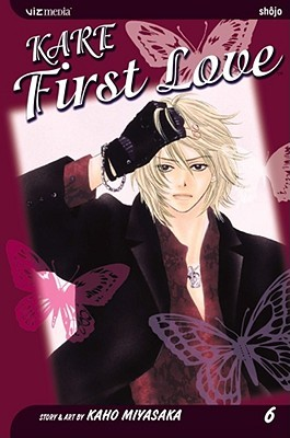 Kare First Love, Vol. 6 by Kaho Miyasaka
