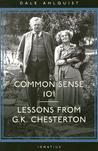 Common Sense 101: Lessons from G.K. Chesterton