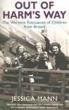 Out of Harm's Way: The Wartime Evacuation of Children from Britain