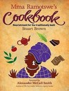 Mma Ramotswe's Cookbook: Nourishment for the Traditionally Built. Stuart Brown