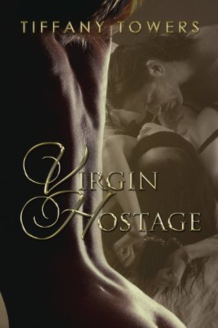 Virgin Hostage by Tiffany Towers