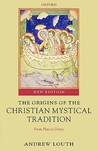 The Origins of the Christian Mystical Tradition: From Plato to Denys