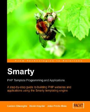 Smarty PHP Template Programming and Applications by Hasin Hayder