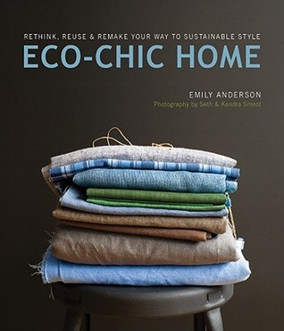 Eco-Chic Home by Emily Anderson