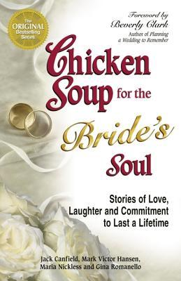 Chicken Soup for the Bride's Soul by Jack Canfield