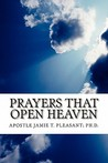 Prayers That Open Heaven by Jamie T. Pleasant