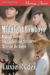 Midnight Cowboys (Midnight Rodeo, Two Cowboys for Christie, Three for the Rodeo)