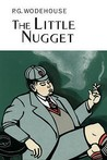 The Little Nugget by P.G. Wodehouse