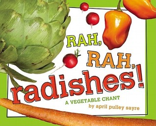 Rah, Rah, Radishes! by April Pulley Sayre