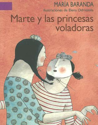 Marte Y Las Princesas Voladoras/ Mars and the Flying Princess (A La Orilla Del Viento)