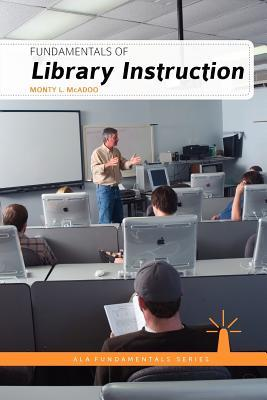 Fundamentals of Library Instruction by Monty L. McAdoo