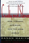 Cruelty and Silence: War, Tyranny, Uprising, and the Arab World