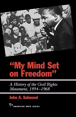 My Mind Set on Freedom: A History of the Civil Rights Movement, 1954-1968 (American Ways Series)