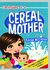 Confessions of a Cereal Mother by Rachel McClellan