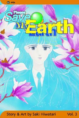 Please Save My Earth, Volume 3 by Saki Hiwatari