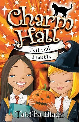 Toil and Trouble (Charm Hall, #3)