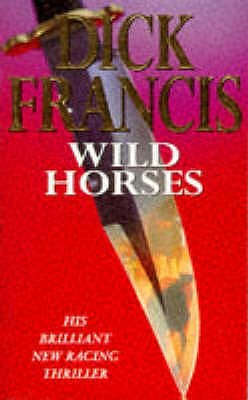 Wild Horses by Dick Francis