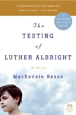 The Testing of Luther Albright: A Novel