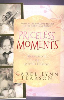 Priceless Moments: Snapshots of Motherhood. Short booklet celebrating all that Mothers do.  by  Carol Lynn Pearson