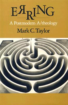 Free download Erring: A Postmodern A/theology PDF by Mark C. Taylor