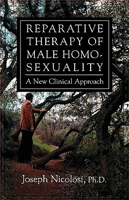 Reparative Therapy of Male Homosexuality by Joseph Nicolosi