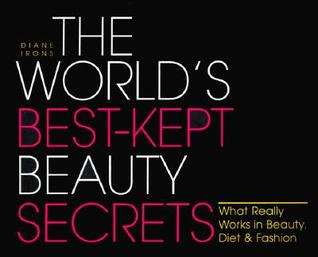 The World's Best-kept Beauty Secrets by Diane Irons