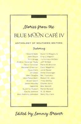 Stories from the Blue Moon Cafe IV by Sonny Brewer