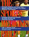 The Sports Medicine Bible: Prevent, Detect, and Treat Your Sports Injuries Through the Latest Medical Techniques