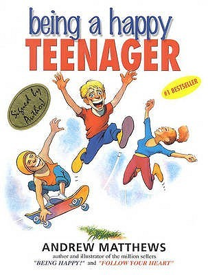 Being a Happy Teenager by Andrew Matthews