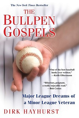 The Bullpen Gospels by Dirk Hayhurst