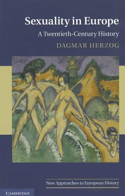 Sexuality in Europe by Dagmar Herzog