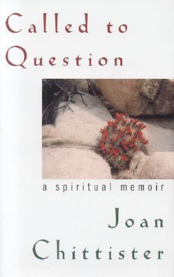 Called To Question by Joan D. Chittister
