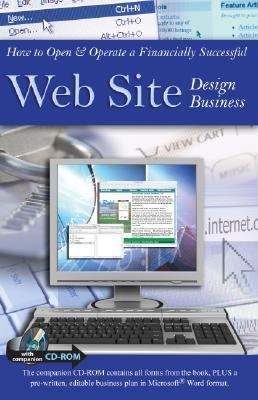 How to Open & Operate a Financially Successful Web Site Design Business [With CDROM]