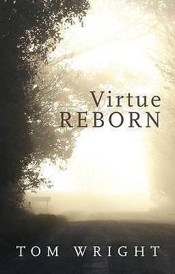 Virtue Reborn by Tom     Wright