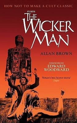 Inside The Wicker Man by Allan Brown
