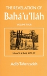 The Revelation of Baha'u'llah, Vol. 4: Mazraih and Bahji: 1877-92