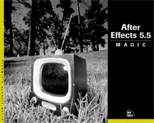 After Effects 5.5 Magic [With CDROM] by Nathan Moody