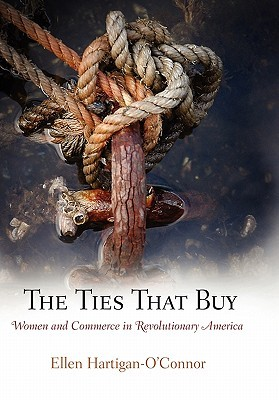 Download free The Ties That Buy: Women and Commerce in Revolutionary America PDF by Ellen Hartigan-O'Connor