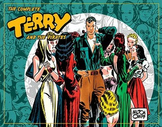 The Complete Terry and the Pirates, Vol. 3 by Milton Caniff