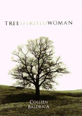 Tree Spirited Woman by Colleen Baldrica