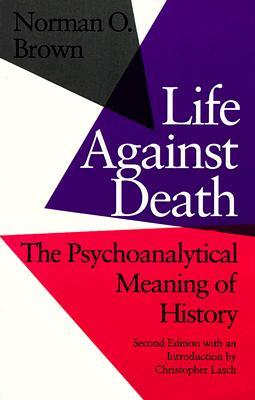 Life Against Death by Norman O. Brown